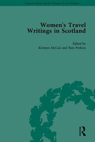 Women's Travel Writings in Scotland: 'Letters from the Mountains' by Anne Grant and 'Letters from the North Highlands' by Elizabeth Isabella Spence (Chawton House Library: Women's Travel Writings) ebook