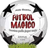 img - for Futbol Magico - Cuentos Para Jugar Mejor (Spanish Edition) book / textbook / text book