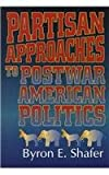 Partisan Approaches to Postwar American Politics, , 156643064X