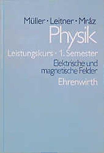 Physik - Kollegstufe: Physik, Leistungskurs 1. Semester