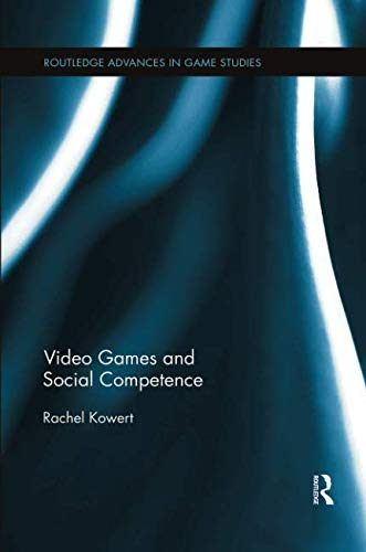 Video Games and Social Competence (Routledge Advances in Game Studies)-cover