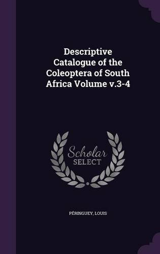 Download Descriptive Catalogue of the Coleoptera of South Africa Volume V.3-4 ebook