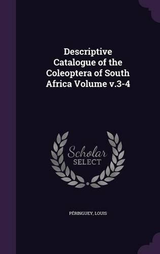 Descriptive Catalogue of the Coleoptera of South Africa Volume V.3-4 ePub fb2 ebook