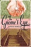 The Gnome's Eye, Anna Kerz, 1554691958