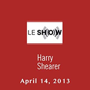 Le Show, April 14, 2013 Radio/TV Program