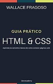 Guia Prático: HTML & CSS: Aprenda os conceitos básicos de como construir páginas