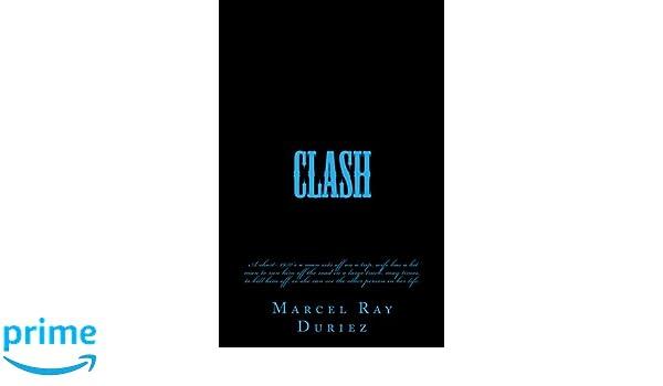 Clash: Mr  Marcel Ray Duriez: 9781546343387: Amazon com: Books