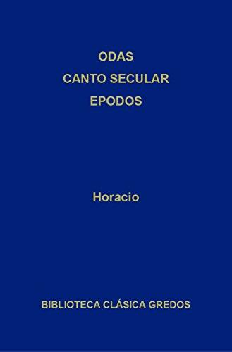 Odas. Canto secular. Epodos (Biblioteca Clásica Gredos nº 360)