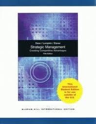 Strategic Management: Creating Competitive Advantages International Edition