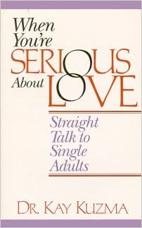 When You're Serious About Love by Kay Kuzma (1993-06-02)