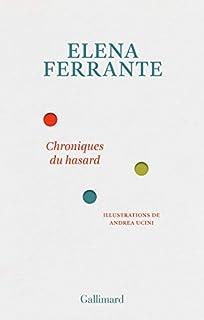 Chroniques du hasard, Ferrante, Elena