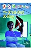 The X'Ed-Out X-Ray (A to Z Mysteries)