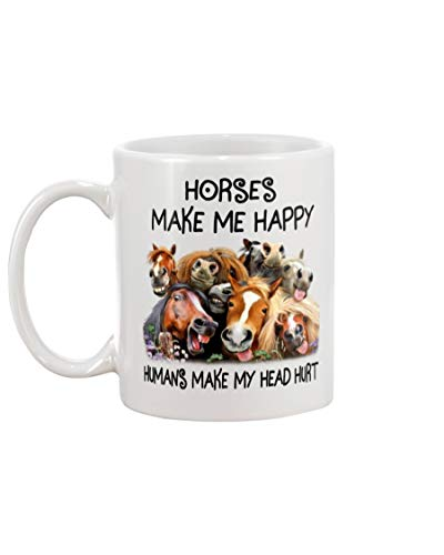 HORSES MAKE ME HAPPY HUMAN MAKES MY HEAD HURT WHITE Mug Unique Ceramic Coffee/Tea/Cocoa Mug Great Office & Home Tea Cup Gift For Coffee & Tea Lovers Cool Birthday Best Souvenirs Perfect Gift