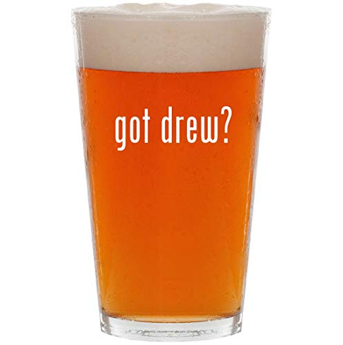- got drew? - 16oz All Purpose Pint Beer Glass