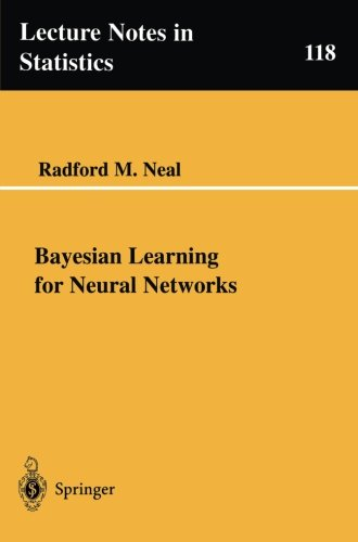 Bayesian Learning For Neural Networks (Lecture Notes In Statistics)