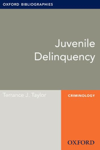 Juvenile Delinquency: Oxford Bibliographies Online Research Guide (Oxford Bibliographies Online Research Guides)