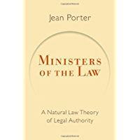 Ministers of the Law: A Natural Law Theory of Legal Authority (Emory University Studies in Law and Religion)