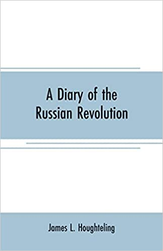 A diary of the Russian revolution: James L. Houghteling ... on scholarship deadlines, scholarship opportunities, scholarship quotes, scholarship checklist, scholarship requirements, financial aid form, scholarship program flyer, scholarship information, eligibility form, scholarship icon, scholarship banner, scholarship money, scholarship essay on leadership, scholarship clip art, scholarship app, scholarship statement of purpose, scholarship logo, scholarship essay examples, transcript request form, scholarship notification,