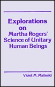 Explorations on Martha Rogers' Science of Unitary Human Beings