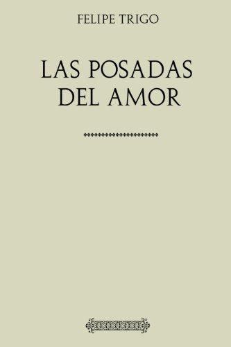 Coleccion Felipe Trigo. Las posadas del amor (Spanish Edition) [Felipe Trigo] (Tapa Blanda)