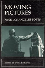 Moving Pictures: Nine Los Angeles Poets
