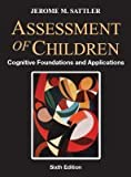 ASSESSMENT OF CHILDREN: COGNITIVE FOUNDATIONS AND APPLICATIONS,+ RESOURCE GUIDE, 6th Ed, 2018
