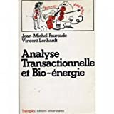 ANALYSE TRANSACTIONNELLE ET BIO-ENERGIE.