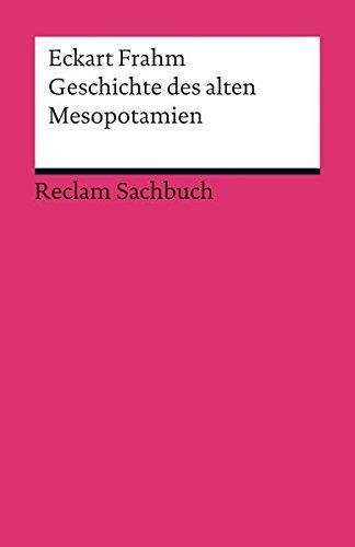 Geschichte des alten Mesopotamien (Reclams Universal-Bibliothek)