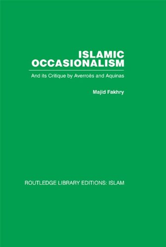 Download Islamic Occasionalism: and its critique by Averroes and Aquinas Pdf