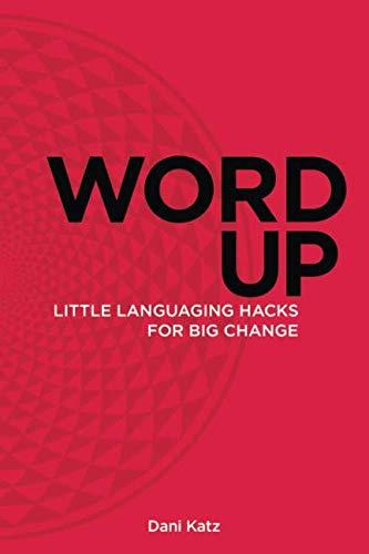 Dickinson Handbook Emily - Word Up: Little Languaging Hacks for Big Change (Volume 1)