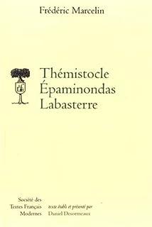 Thémistocle Épaminondas Labasterre (Societe Des Textes Francais Modernes) (French Edition)