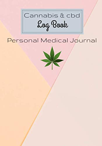 """31o7CwJFq7L - Cannabis and CBD Log Book: Personal Medical Journal 