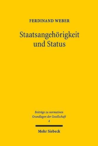 Staatsangehorigkeit Und Status: Statik Und Dynamik Politischer Gemeinschaftsbildung