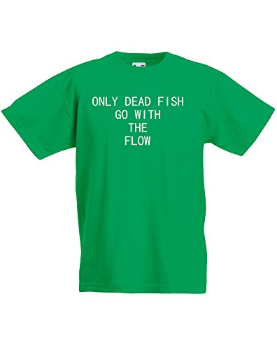 Only Dead Fish Go With The Flow, Kids Printed T-Shirt – Kelly Green/White 12-13 Years