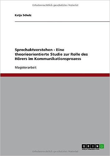 Book Sprechaktverstehen - Eine theorieorientierte Studie zur Rolle des Hörers im Kommunikationsprozess