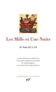 Les Mille et Une Nuits. Tome 2 : Nuits 327 à 719 par Jamel-Eddine Bencheikh