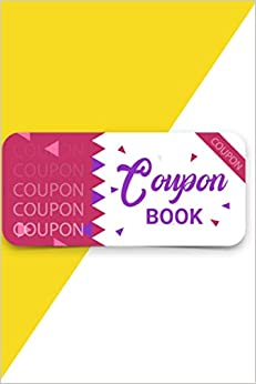 Coupon Book: Creative Gift Idea   Romantic Coupons For Boyfriend Or Girlfriend   Gift For Valentine's Day Birthday Or Anniversary   I Love You Gift For Him Or Her