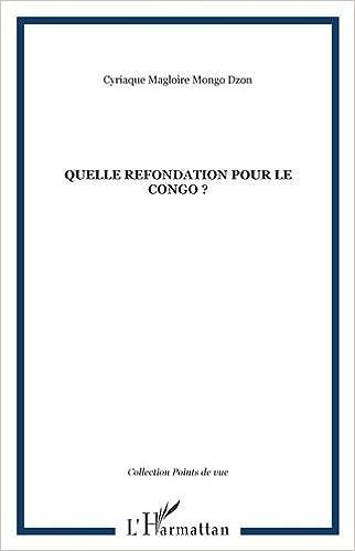 Livres gratuits en ligne Quelle refondation pour le Congo ? pdf