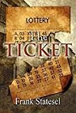 The Ticket, Frank Statesel, 1451226802