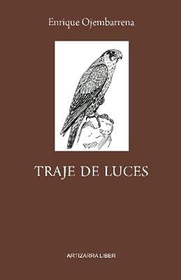 Traje de luces: Amazon.es: Mr. Enrique Ojembarrena: Libros
