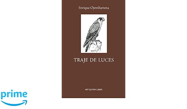 Traje de luces (Spanish Edition): Mr. Enrique Ojembarrena ...