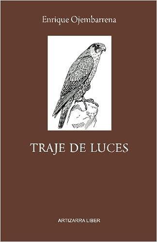 Traje de luces (Spanish Edition): Mr. Enrique Ojembarrena ...