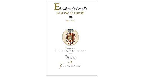 Els llibres de Consells de la vila de Castelló III: (1391-1404 ...