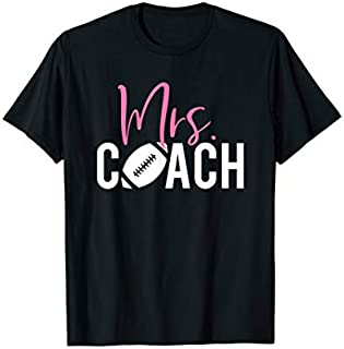 Best Gift Mrs. Football Coach for Football Coach Wife  Need Funny TShirt / S - 5Xl