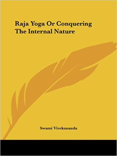 Amazon.com: Raja Yoga Or Conquering The Internal Nature ...