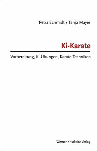 Ki-Karate: Vorbereitung, Ki-Übungen, Karate-Techniken