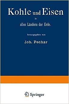 Kohle und Eisen in allen Ländern der Erde: Gruppe V, Classe 43 (German Edition)