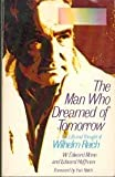 img - for The Man Who Dreamed of Tomorrow: A Conceptual Biography of Wilhelm Reich book / textbook / text book