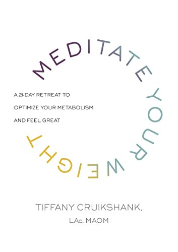 Meditate Your Weight: A 21-Day Retreat to Optimize Your Metabolism and Feel - Diamond Tiffany Black