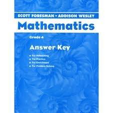Scott Foresman Addison Wesley Mathematics Grade 4 Answer Key Reteaching/Practice/Enrichment/Problem